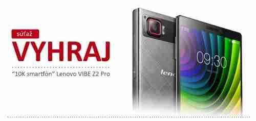 Vyhraj Lenovo VIBE Z2 PRO