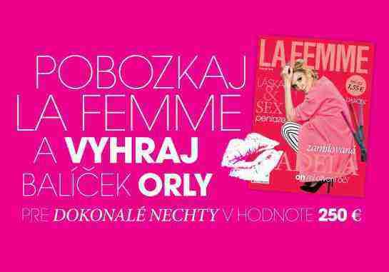 Súťaž - Pobozkaj La Femme a vyhraj balíček ORLY!