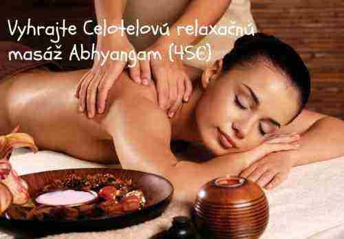 Vyhrajte Celotelovú relaxačnú masáž Abhyangam