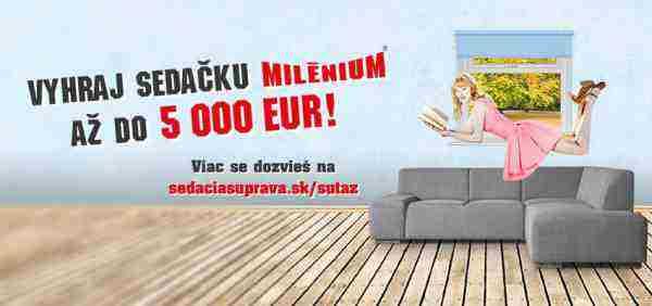 Vyhraj sedečku Milénium až do 5 000 EUR!