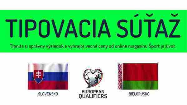 Tipnite si správny výsledok zápasu SLOVENSKO : BIELORUSKO