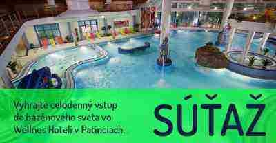 Vyhrajte celodenný vstup do bazénového sveta vo Wellnes Hoteli v Patinciach