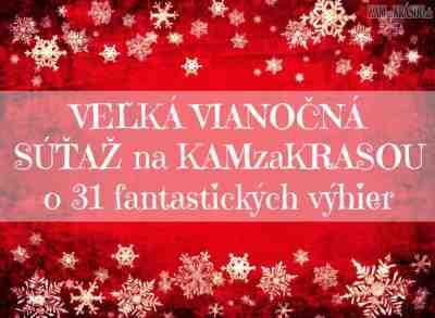 Veľká Vianočná súťaž na KAMzaKRASOU.sk o 31 cien