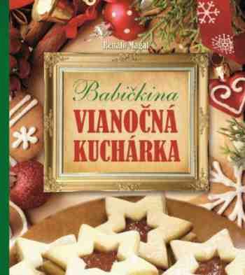 Vyhrajte knihu Babičkina vianočná kuchárka a pripravte sa na sviatky
