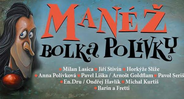 Súťaž o 2 vstupenky na Manéž Bolka Polívky v Bratislave