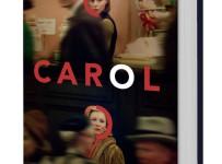 CAROL – vyhrajte s filmovou novinkou knihu, podľa ktorej bola natočená dráma zakázanej lásky.