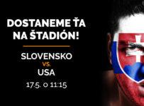 Dostaneme ťa na štadión! USA vs. SLOVENSKO