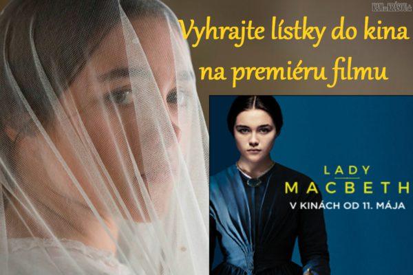 Vyhrajte 3x 4 lístky do kina na premiéru filmu Lady Macbeth