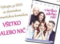 Vyhrajte 3x DVD Všetko alebo nič