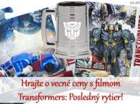 Hrajte o vecné ceny s filmom Transformers Posledný rytier!
