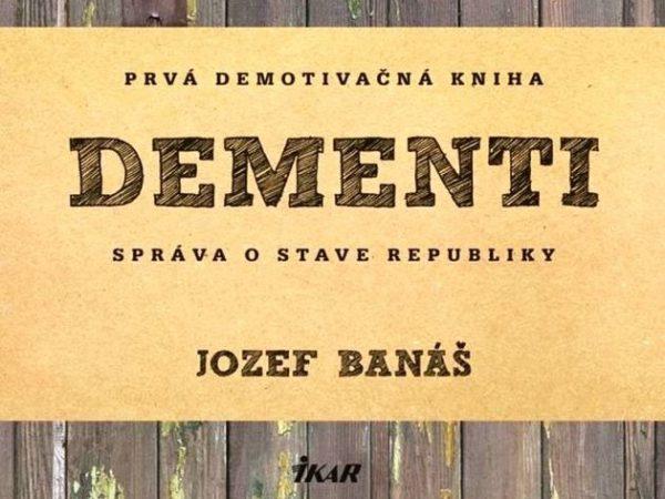 Hrajte o bestseller Jozefa Banáša Dementi
