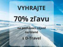 Súťaž o 70% zľavu na poznávací zájazd na Island s D-Travel