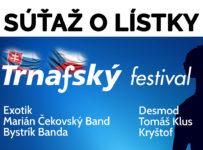 Vyhrajte VIP lístky na Trnafský festival