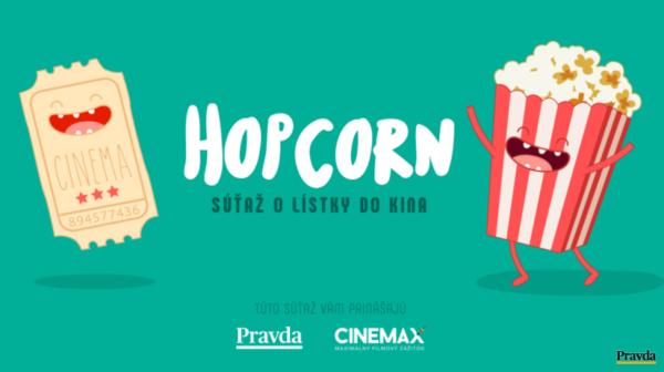 Súťaž Hopcorn - Vyhrajte lístky do kina CINEMAX
