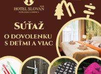 Súťaž o 3-dňový rodinný pobyt v Hoteli Slovan