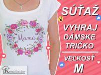 Vyhraj dámske tričko a sprav radosť sebe alebo svojej mamine