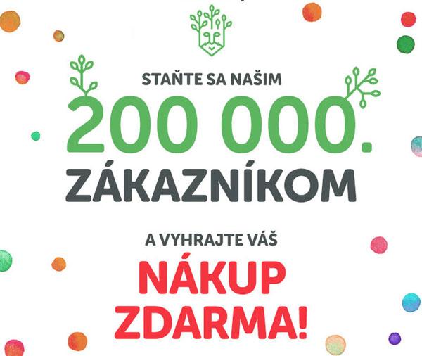 Staň sa 200 000 zákazníkom a vyhraj nákup zdarma!