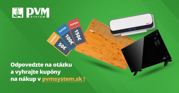 Súťažte s PVM Systém a vyhrajte poukazy na nákup v hodnote 300€
