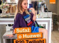 Súťaž o nový Huawei P20 Twilight