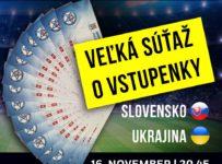 Súťaž o vstupenky na zápas futbalovej reprezentácie proti Ukrajine