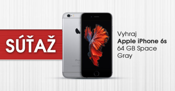 Súťaž o Apple iPhone 6S 64GB Space Gray
