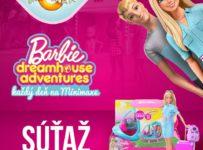 Súťaž s Barbie Dreamhouse adventures