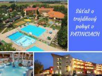 Súťaž o trojdňový pobyt vo Wellness Hotel Patince