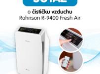 Súťaž o čističku vzduchu Rohnson R-9400 Fresh Air