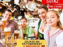 Súťaž o zájazd pre 2 osoby na Oktoberfest v Mníchove