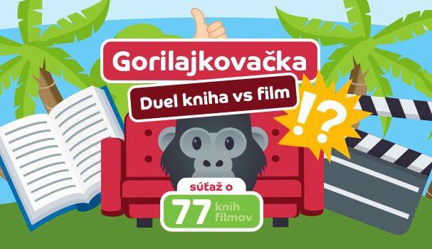 Gorilajkovačka, vyhraj kráľovský poklad – 77 kníh alebo filmov