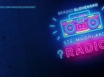 Ste múdri ako rádio? Súťažte s Rádiom Slovensko