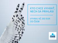 Vyhraj až 250 EUR od ČSOB