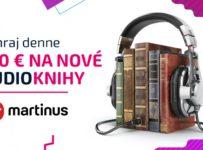Vyhraj poukážku v hodnote 100€ na audioknihy v Martinuse