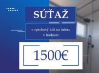 Súťaž o sprchový kút na mieru v hodnote 1500€