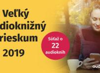 Veľký audioknižný prieskum 2019 o 22 audiokníh