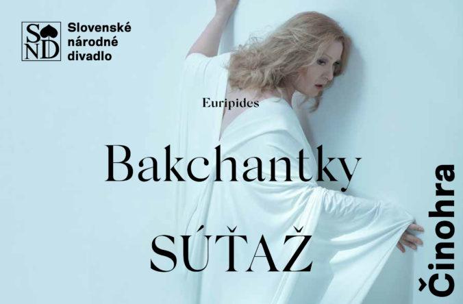 Súťaž o vstupenky na Bakchantky na doskách SND