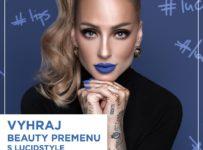 Vyhrajte kompletnú premenu s make up artistkou Lucidstyle