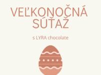 Veľkonočná súťaž s LYRA Chocolate