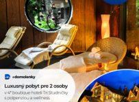 Súťaž o pobyt pre dve osoby v luxusnom boutique hoteli Tri Studničky