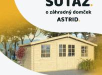 Súťaž o záhradný domček ASTRID