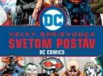 Súťaž o knihu Veľký sprievodca svetom postáv DC komiks