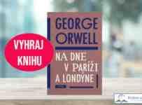 Súťaž o knihu Georga Orwella Na dne v Paríži a Londýne
