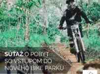 Súťaž o dva pobyty a 2 voľné vstupy do nového bike parku